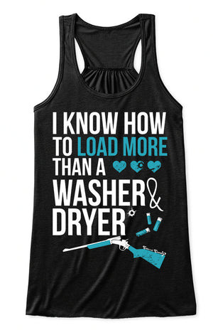 Flowy Tank Top: I Know How To Load More Than A Washer and Dryer Black / Small, Tank Top - Cute n' Country, Cute n' Country