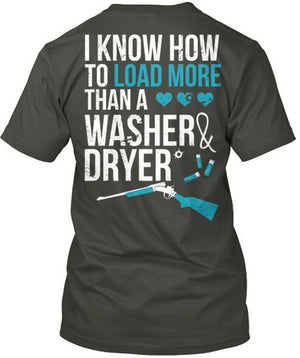 I Know How To Load More Than A Washer And Dryer T-Shirt Charcoal Grey / Small, T-Shirts - Cute n' Country, Cute n' Country  - 3