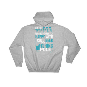 I'm Perfectly Happy With A Cold Beer and Fishing Pole - Hoodie
