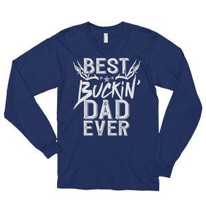 Best Buckin' Dad Ever - Long Sleeve T-shirt