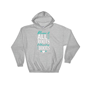 Blame It All On My Roots Hoodies