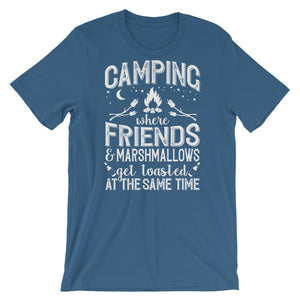 Camping: Where Friends and Marshmallows Get Toasted At The Same Time - Unisex T-Shirt