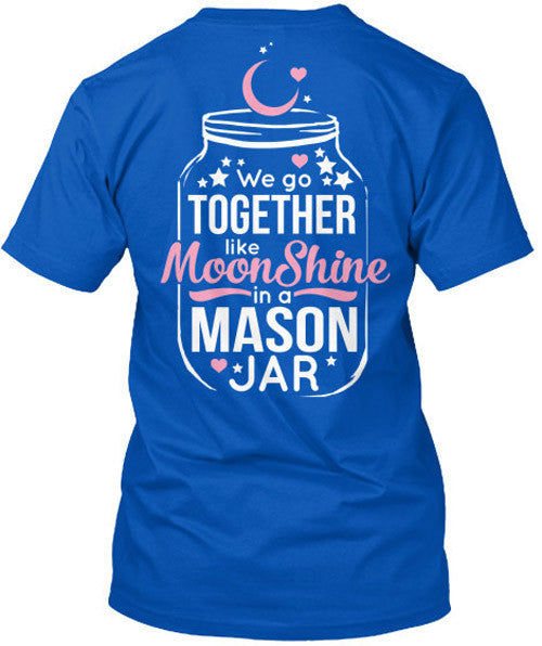 We Go Together Like Moonshine in a Mason Jar T-Shirt Royal Blue / Small, T-Shirts - Cute n' Country, Cute n' Country  - 2