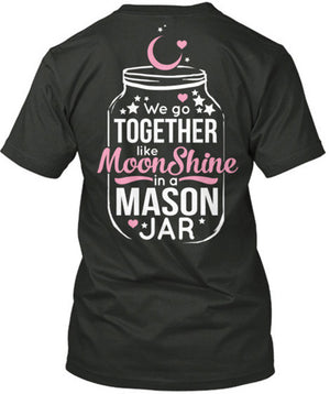 We Go Together Like Moonshine in a Mason Jar T-Shirt Black / Small, T-Shirts - Cute n' Country, Cute n' Country  - 1