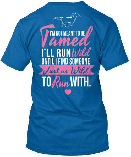 I'm Not Meant to Be Tamed T-Shirt Royal Blue / Small, T-Shirts - Cute n' Country, Cute n' Country  - 2