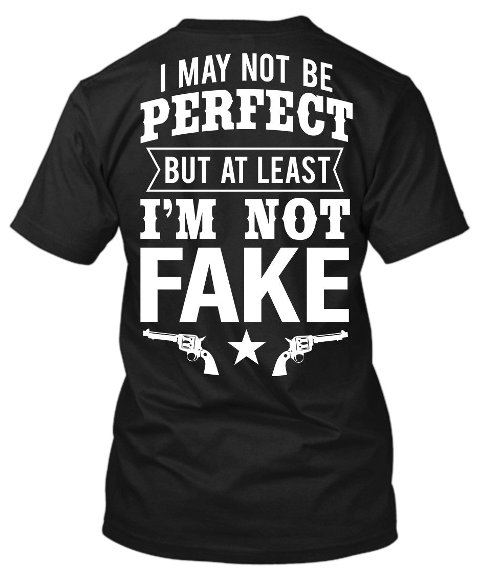 3edaff3632 T-Shirt: I May Not Be Perfect But At Least I'm Not Fake - Cute n ...