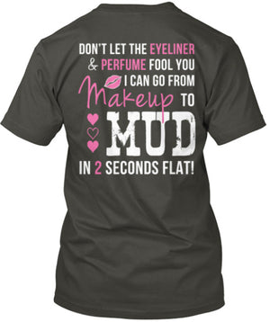 Makeup to Mud in 2 Seconds Flat T-Shirt Charcoal Grey / Small, T-Shirts - Cute n' Country, Cute n' Country  - 3