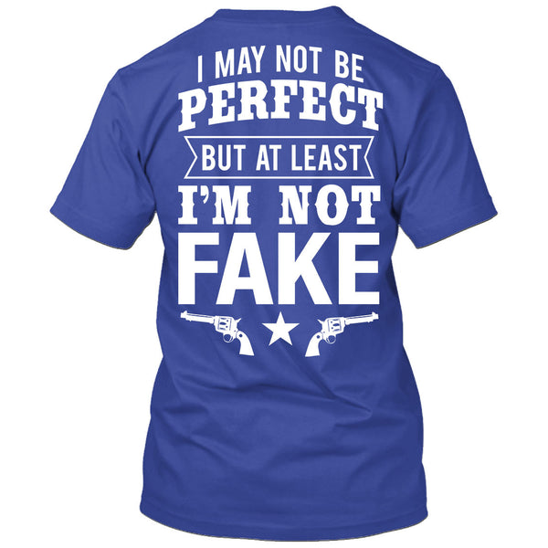 I May Not Be Perfect But At Least I'm Not Fake T-Shirt Royal Blue / Small, T-Shirts - Cute n' Country, Cute n' Country  - 2