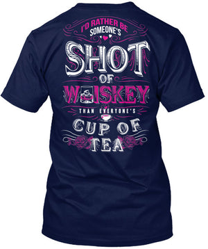 Someone's Shot Of Whiskey Than Everyone's Cup of Tea T-Shirt Navy / Large, T-Shirts - Cute n' Country, Cute n' Country  - 5