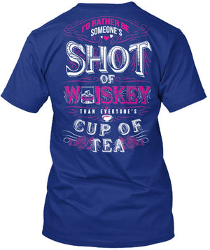 Someone's Shot Of Whiskey Than Everyone's Cup of Tea T-Shirt Royal Blue / Small, T-Shirts - Cute n' Country, Cute n' Country  - 4