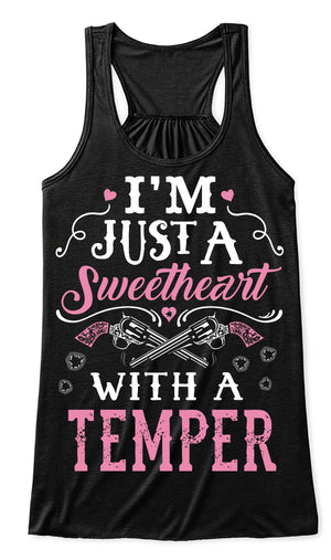 Tank Top: I'm Just A Sweetheart With A Temper