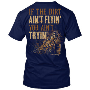 If The Dirt Ain't Flyin' You Ain't Tryin' Shirt Navy / Small, T-Shirts - Cute n' Country, Cute n' Country  - 2