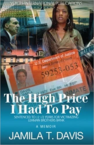 """The High Price I Had To Pay: Sentenced To 12 1/2 Years For Victimizing Lehman Brothers Bank"" Paperback"