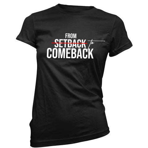"""From Setback To Comeback"" Women's Crew Neck T-Shirt (MORE COLORS AVAILABLE)"