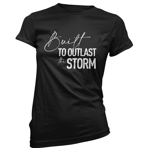 """Built To Outlast The Storm"" Women's Crew Neck T-Shirt (MORE COLORS AVAILABLE)"