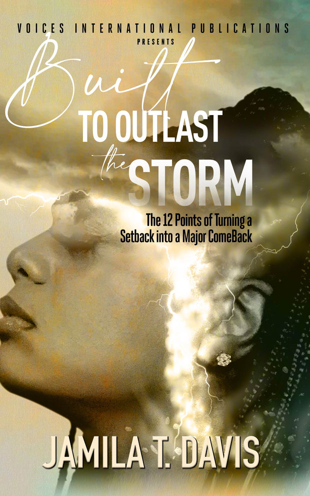 Built to Outlast the Storm: The 12 Points to Turning a Set-back Into a Major Come-back