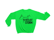 """Built To Outlast The Storm"" Unisex Crewneck (MORE COLORS AVAILABLE)"