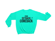 """From Setback to Comeback"" Unisex Crewneck (MORE COLORS AVAILABLE)"