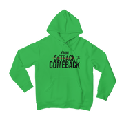 """From Setback to Comeback"" Unisex Hoodie (MORE COLORS AVAILABLE)"
