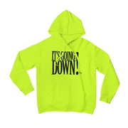 """It's Going Down!"" Unisex Hoodie (MORE COLORS AVAILABLE)"