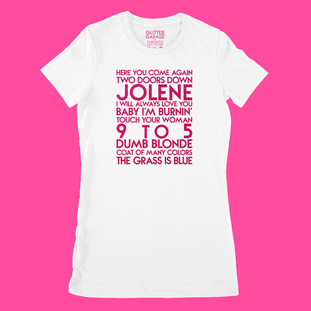 Dolly Parton songs - house -  hot pink glitter text on white ladies t-shirt - YourTen tee by BBJ / Glitter Garage