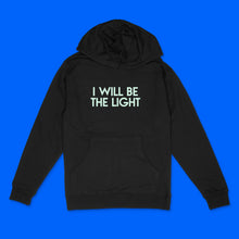 Load image into Gallery viewer, Custom text pullover hoodie - I Will Be The Light sample- glow in the dark on black hooded sweatshirt bu BBJ