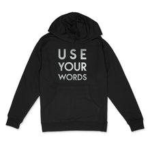 Load image into Gallery viewer, Custom text pullover hoodie - Use Your Words sample- silver matte on black hooded sweatshirt bu BBJ