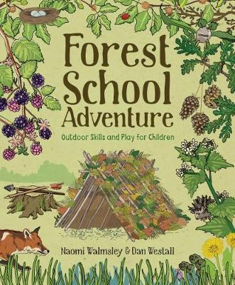 Forest School Adventures: Outdoor skills and play for children
