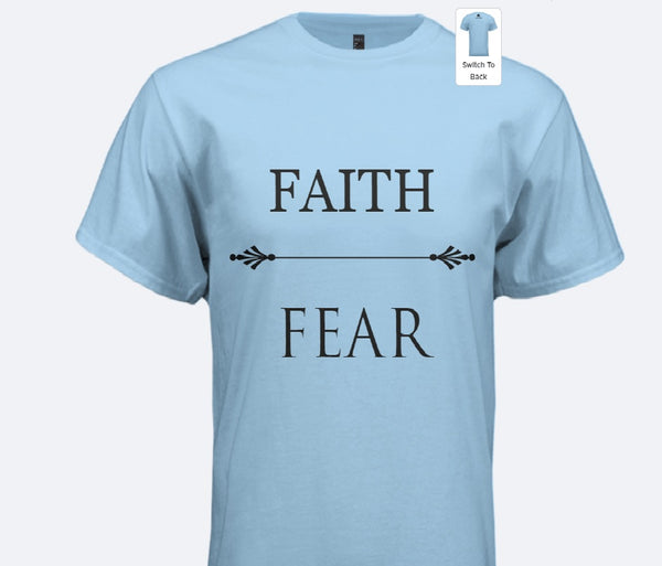 Faith > Fear T-Shirt