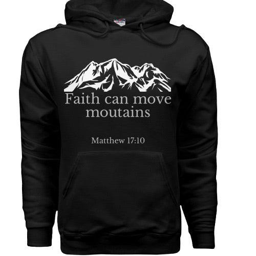 Faith Can Move Mountains | Hoodie