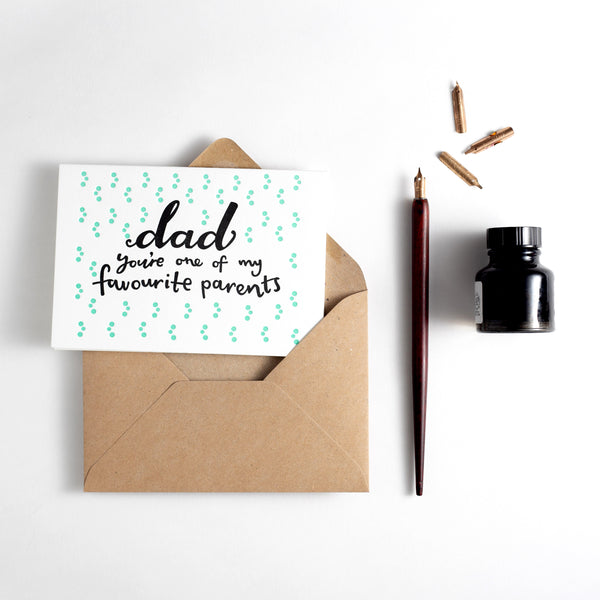 Dad You're One Of My Favourite Parents Letterpress Card