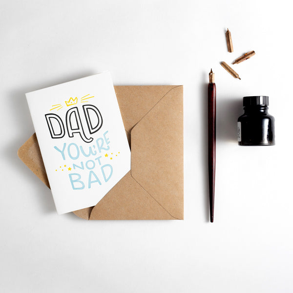 Dad You're Not Bad Letterpress Card