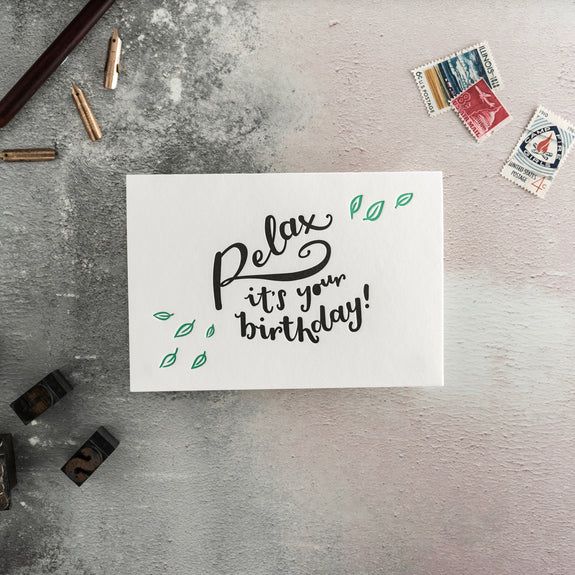 Relax It's Your Birthday Letterpress Card