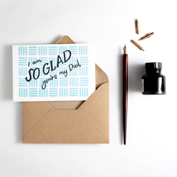 I Am So Glad You're My Dad Letterpress Card