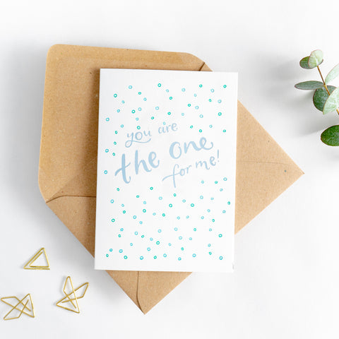 You are the One for Me Card