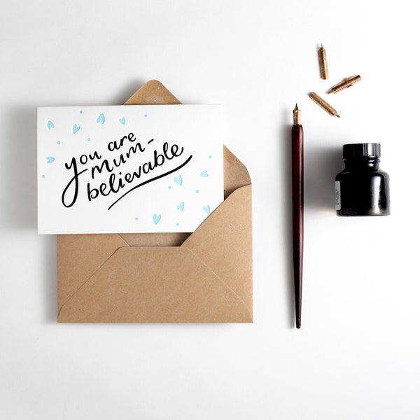 You Are Mum-Believable Letterpress Card