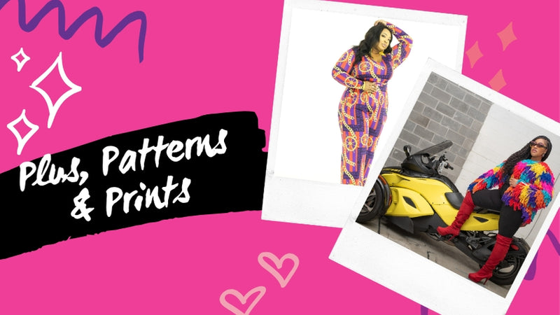 Plus, Patterns and Prints