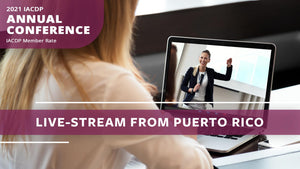 (pending) 2021 IACDP Conference Registration | LIVE-STREAM from San Juan, Puerto Rico (Member Rate)