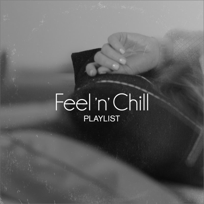 Feel 'n' Chill Playlist