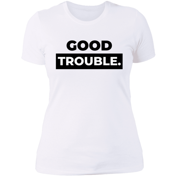 Good Trouble Statement Ladies' Boyfriend T-Shirt