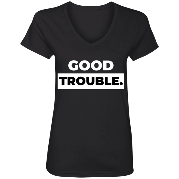 Good Trouble Ladies' V-Neck T-Shirt