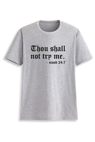 Thou Shall Not Try Me Shirt