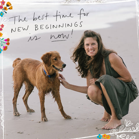 "Patti, Founder of Natural Life, with her dog Harley at the beach with the text ""the best time for new beginnings is now"" overlaid."