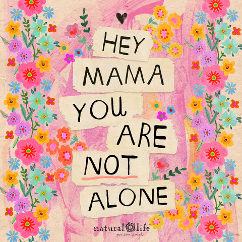 Hey mama you are not alone