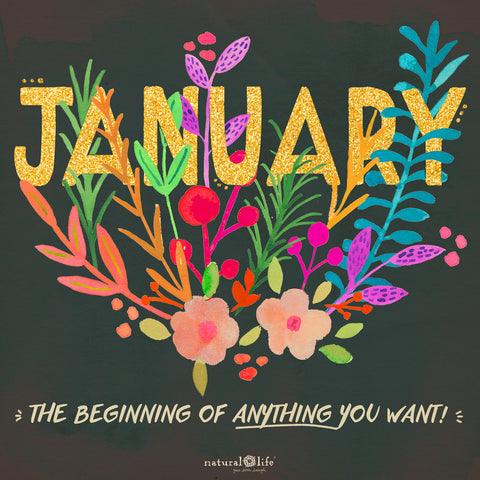January the beginning of anything you want designed Natural Life Chirp