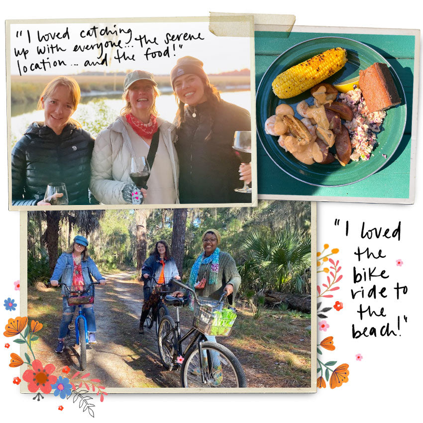 """I loved catching up with everyone...the serene location...and the food!"" ""I loved the bike ride to the beach!"""