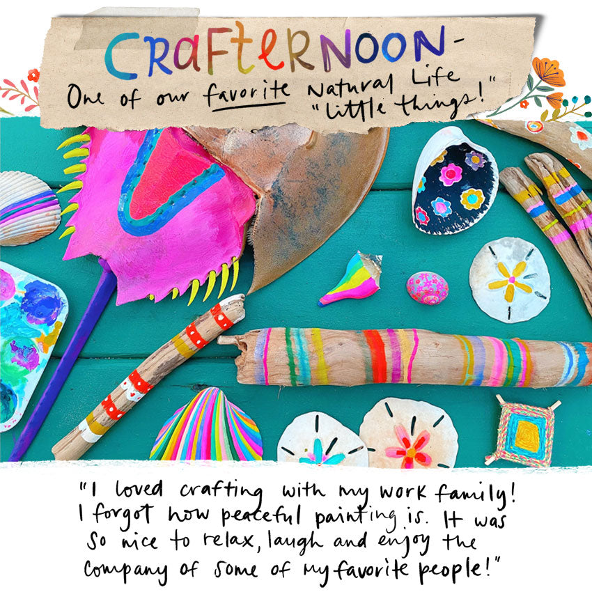 "Crafternoon - one of our favorite Natural Life ""little things!"""