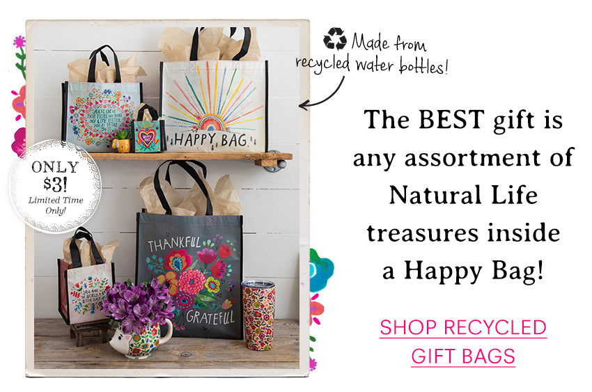 The BEST gift is any assortment of Natural Life treasures inside a Happy Bag! Shop recycled gift bags