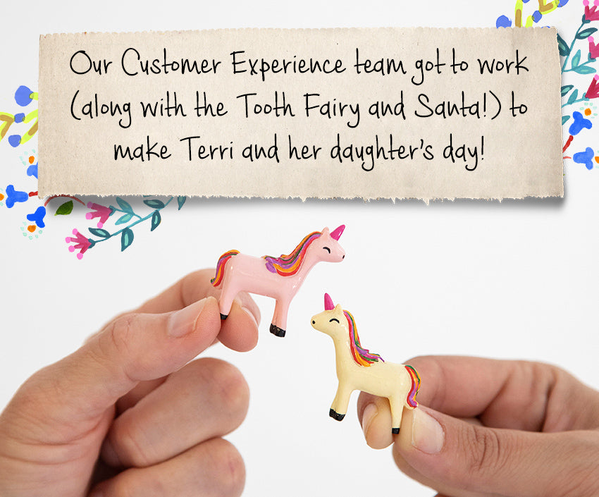 Our Customer Experience team got to work (along with the Tooth Fairy and Santa!) to make Terri and her daughter's day!