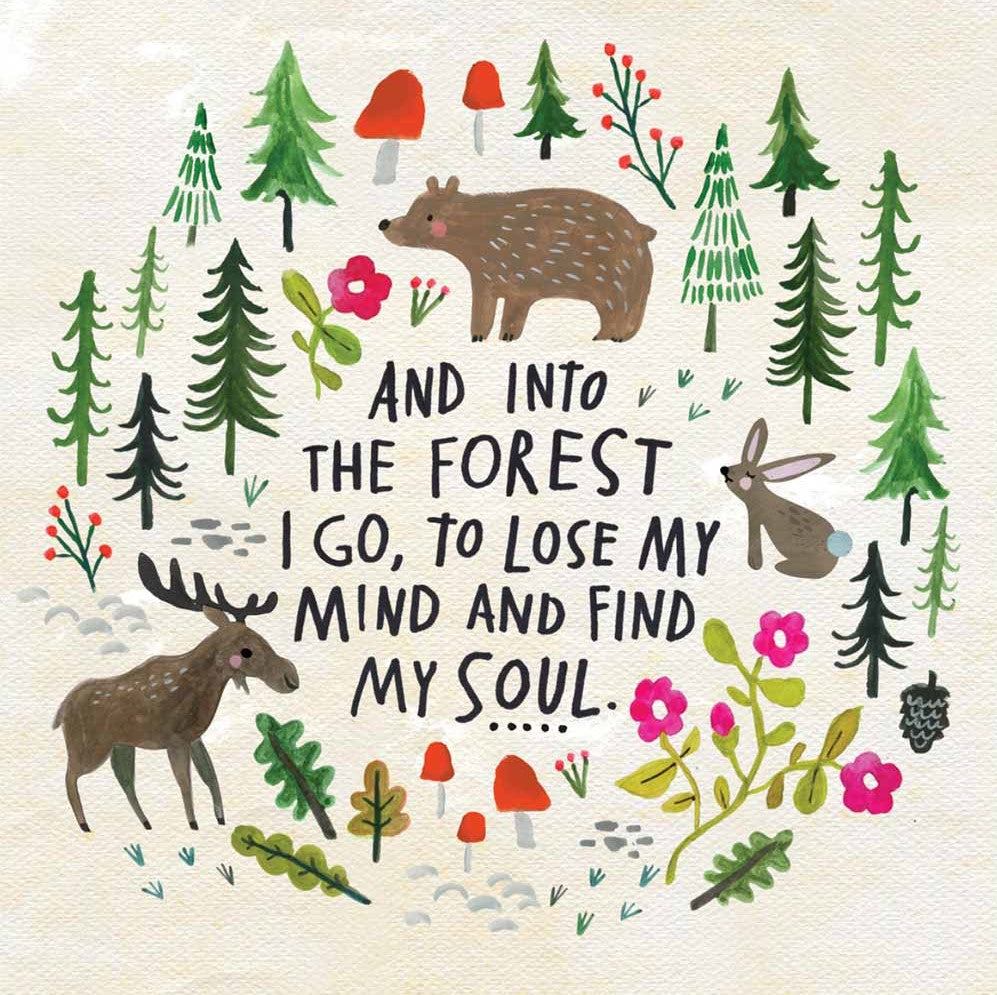 Camping Mantra: Into the forest I go to lose my mind and find my soul